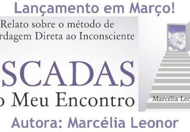 """Lançamento de Livro """"Escadas ao Meu Encontro"""" Por Marcélia Leonor"""