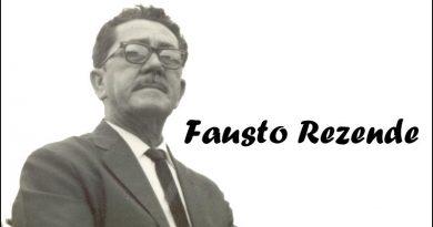 Fausto Rezende, se vivo completaria hoje 100 anos