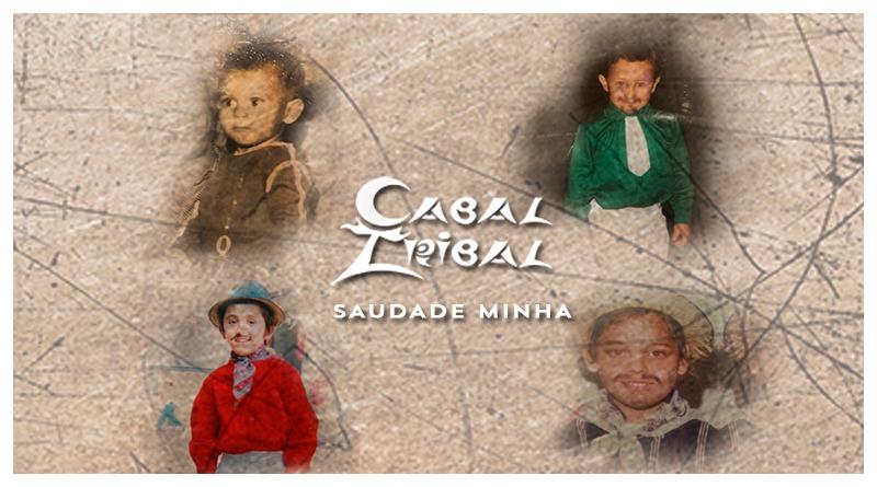 "Cabal Tribal lança Lyric Vídeo da música ""Saudade Minha"""
