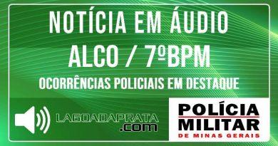 Notícias em Áudio – ALCO – 7º Batalhão PM – Ocorrências em Destaque